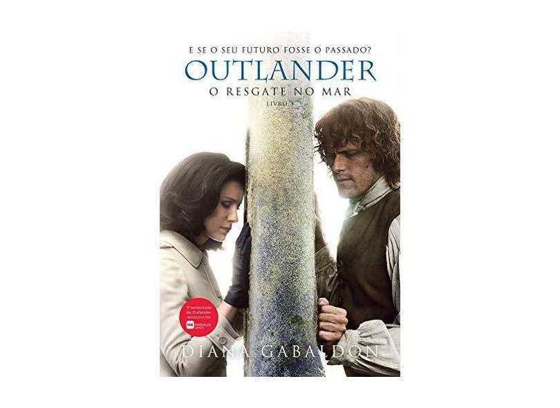 Outlander. O Resgate no Mar - Volume 3 - Diana Gabaldon - 9788580418224