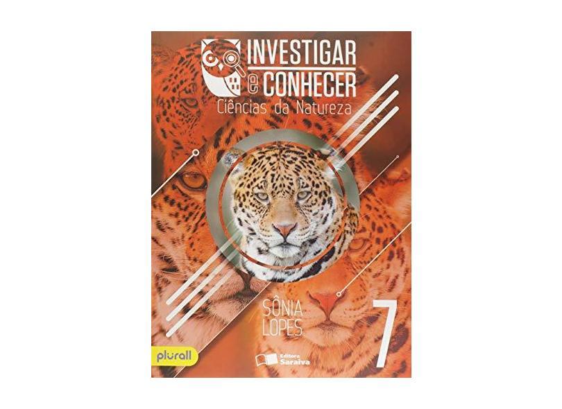 Investigar E Conhecer - 7º Ano - Sonia Lopes; - 9788547209957