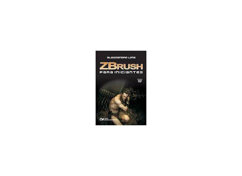 ZBrush Para Iniciantes - Alessandro Lima - 9788573938951