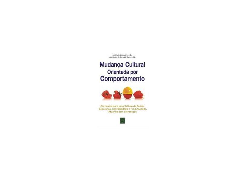 Mudança Cultural Orientada Por Comportamento - José Luiz Lopes Alves, Luiz Carlos De Miranda Jr. - 9788541400381