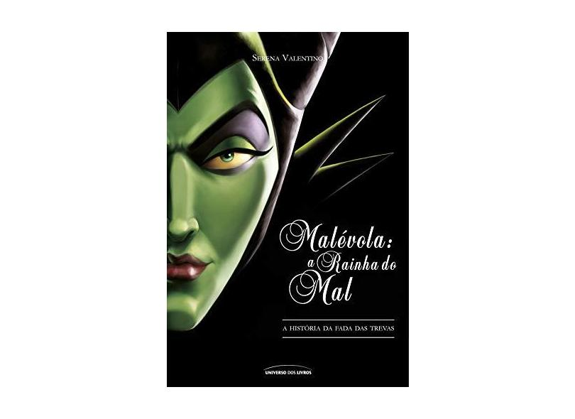Malévola - A Rainha do Mal - Valentino, Serena - 9788550302881