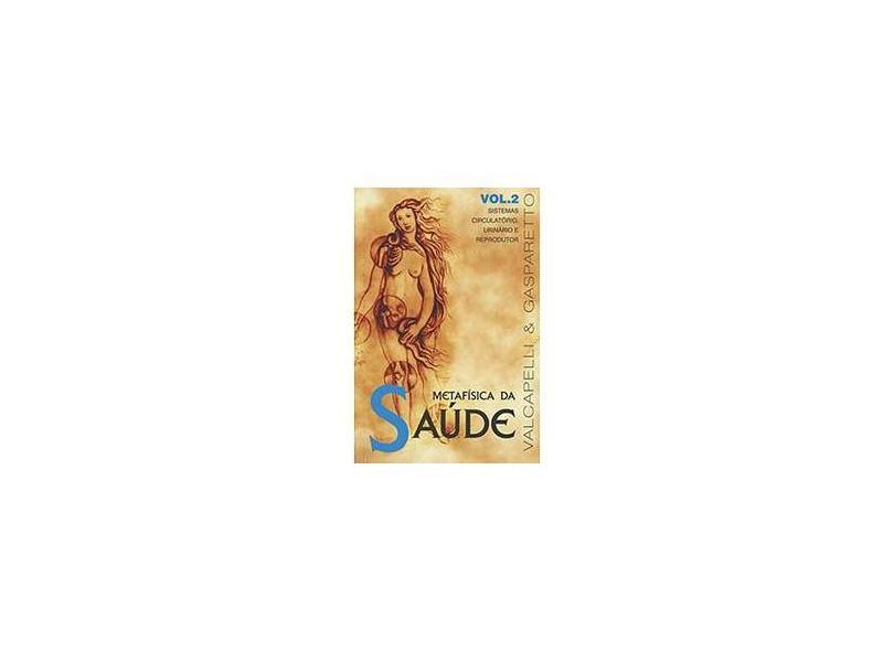 Metafísica da Saúde - Vol.2 - Gasparetto, Luis Antonio; Valcapelli - 9788585872731