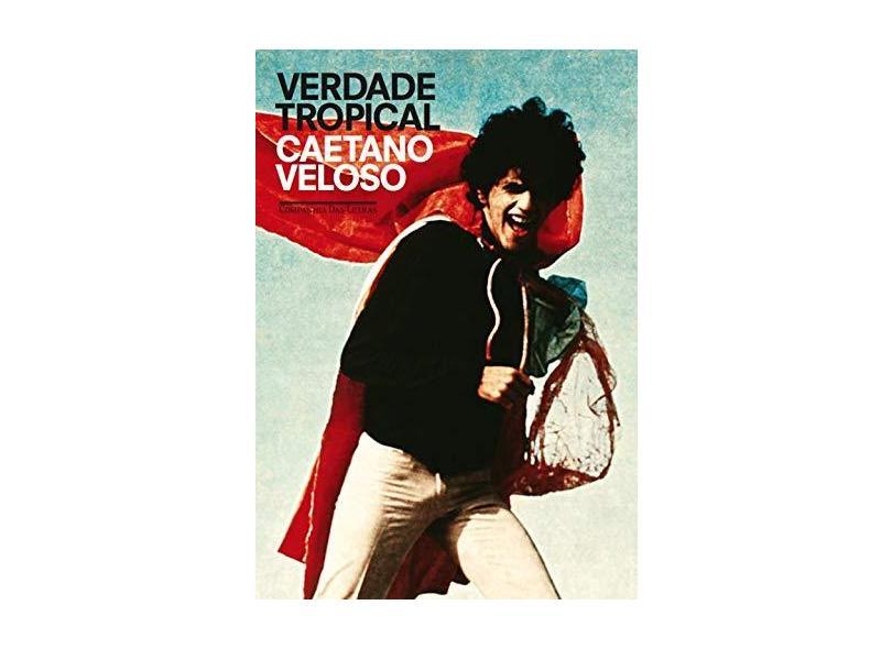 Verdade Tropical - Edição Comemorativa - Veloso, Caetano - 9788535929898