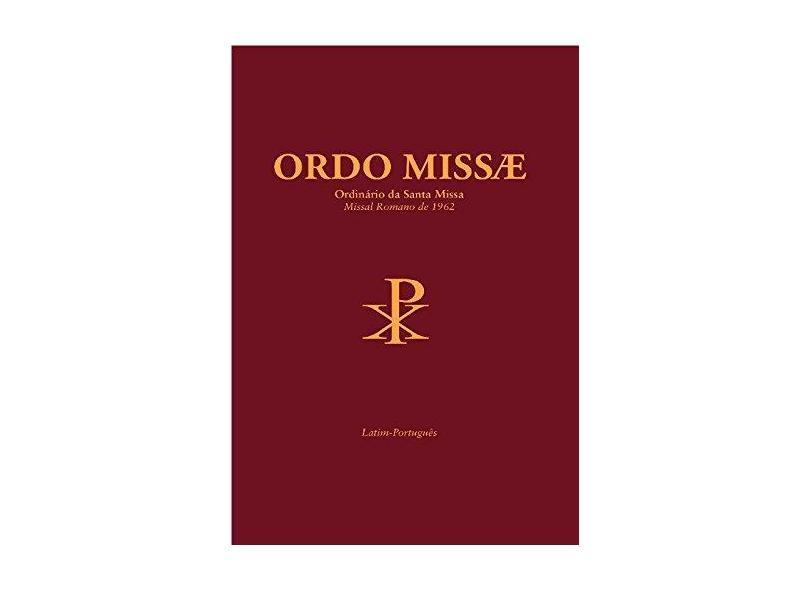 Ordo Missae - Ordinário da Santa Missa - Missal Romano de 1962 - Editora Ecclesiae - 9788563160805