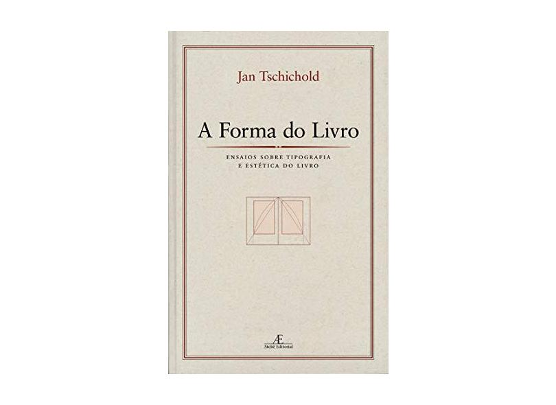 A Forma Do Livro. Ensaios Sobre Tipografia E Estética Do Livro - Capa Dura - 9788574803616