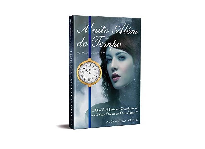 Box Muito Além do Tempo - Alexandra Monir - 9788555391200