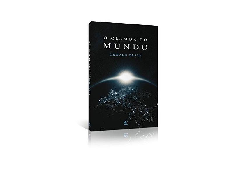 Clamor do Mundo, O - Oswald Smith - 9788538301301