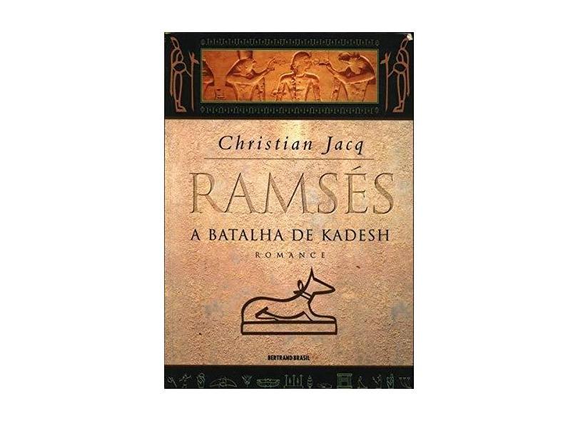 Ramsés - A Batalha de Kadesh - Vol III - Jacq, Christian - 9788528607123