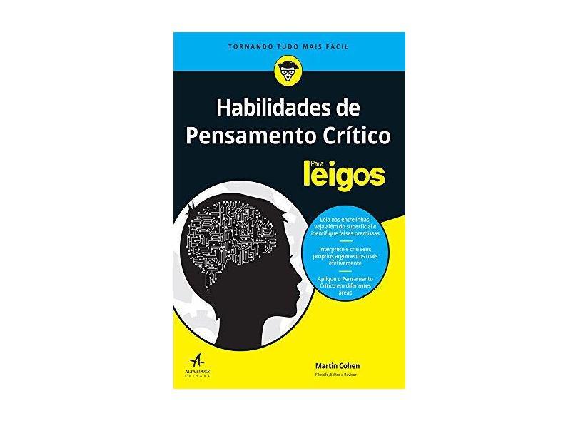 Habilidades de Pensamento Crítico Para Leigos - Cohen, Martin; - 9788550800455