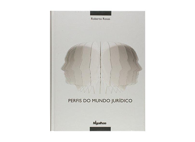 Perfis Do Mundo Juridico - Roberto Rosas - 9788561707224