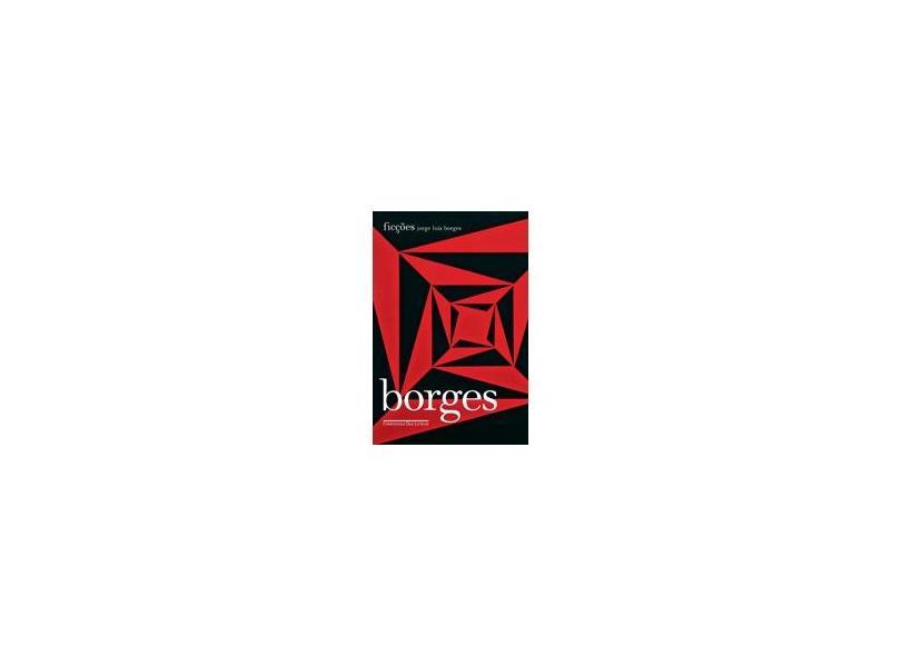 Ficções - Col. Biblioteca Borges - Borges, Jorge Luis - 9788535911237