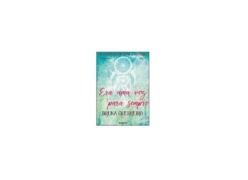Era uma Vez Para Sempre: Livro 5 - Teenage Dream - As Aventuras de Jesse e Catarina - Bruna Guerreiro - 9788593931093