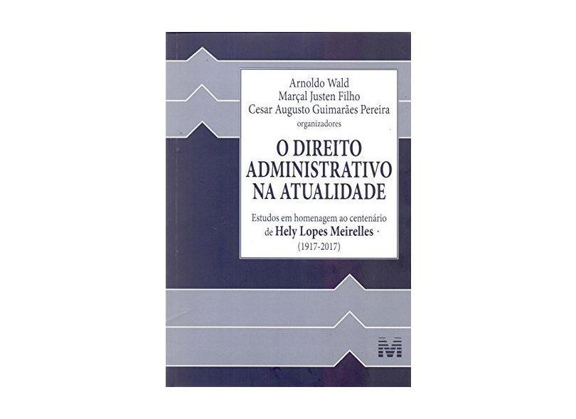 O Direito Administrativo na Atualidade - Wald,arnold - 9788539203819