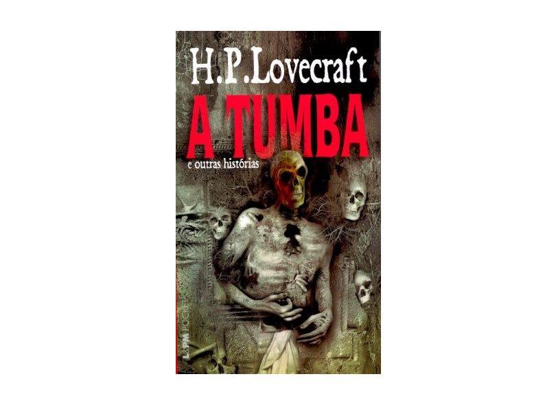 A Tumba e Outras Histórias - Col. L&pm Pocket - Lovecraft, H P - 9788525415837