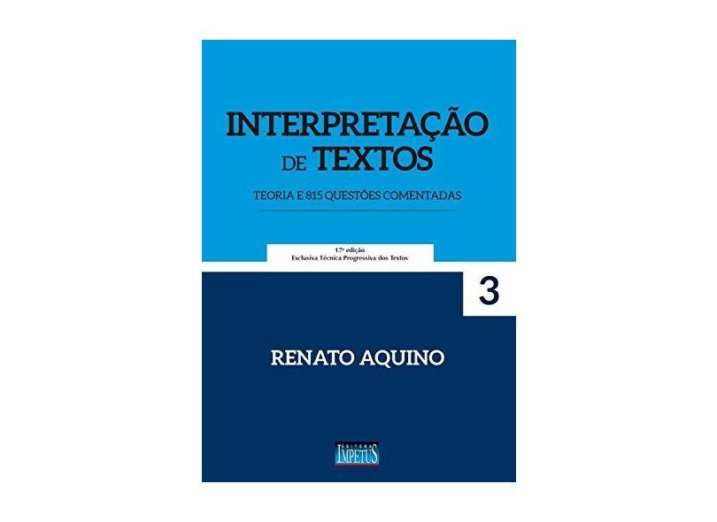 Interpretação de Textos. Teoria e 815 Questões Comentadas - Renato Aquino - 9788576269878