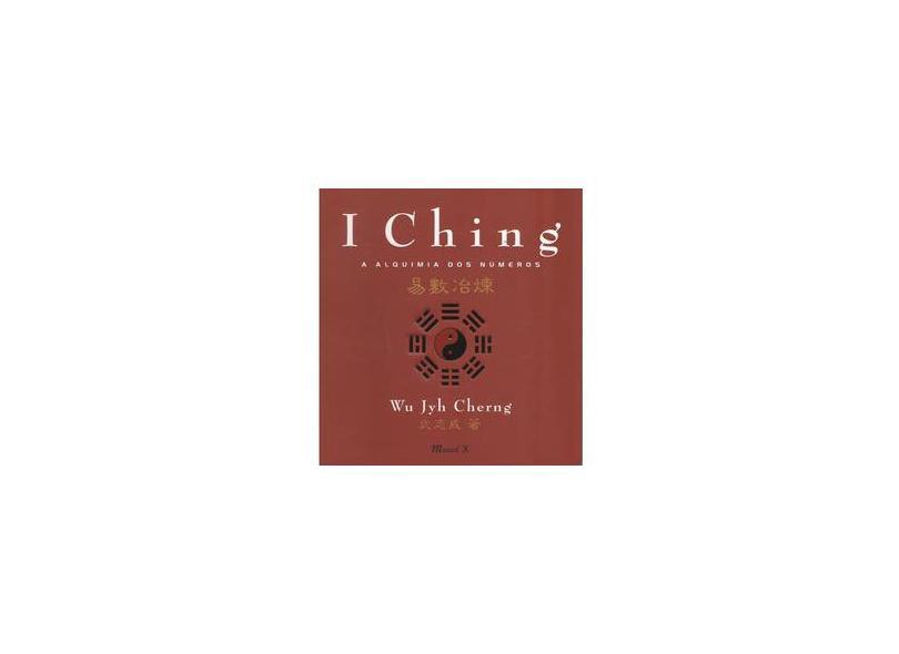 I Ching a Alquimia dos Numeros - Cherng, Wu Jyh - 9788574780368