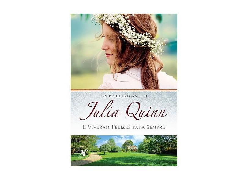 E Viveram Felizes Para Sempre - Os Bridgertons - Vol. 9 - Quinn, Julia; - 9788580416374