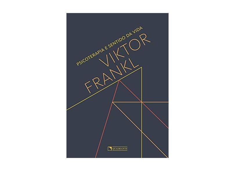 Psicoterapia E Sentido Da Vida - Viktor Emil Frankl - 9788574650562