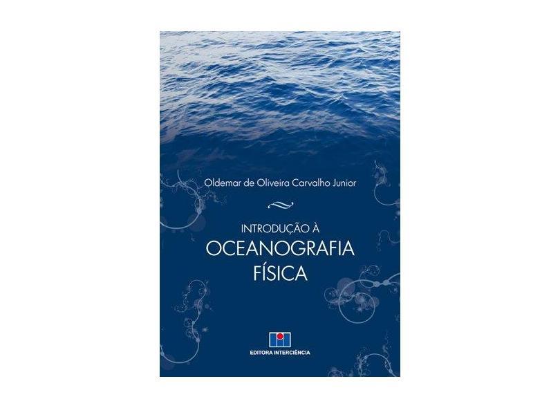 Introdução À Oceanografia Física - Carvalho Junior, Oldemar De Oliveira - 9788571933408