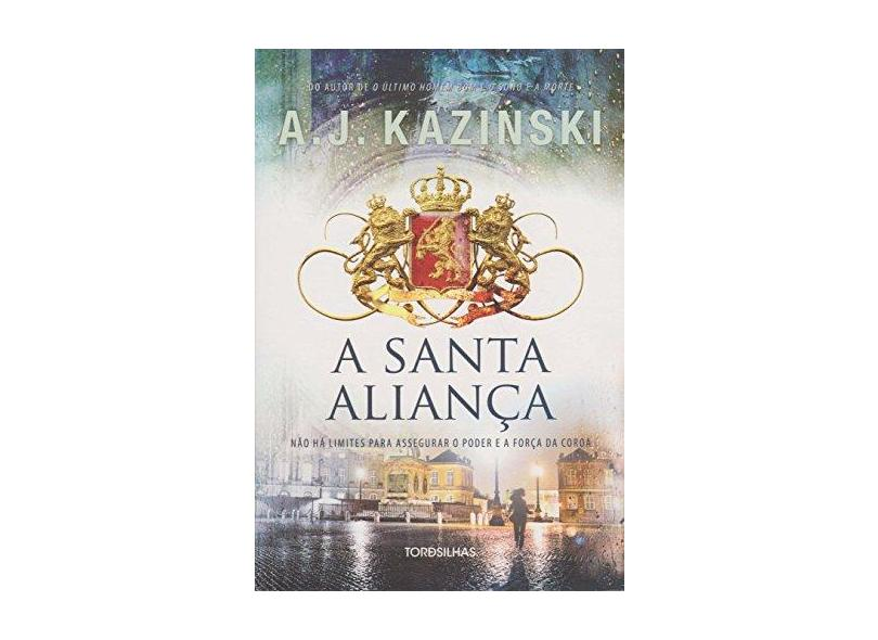 Santa Aliança, A - A. J. Kazinski - 9788584190447