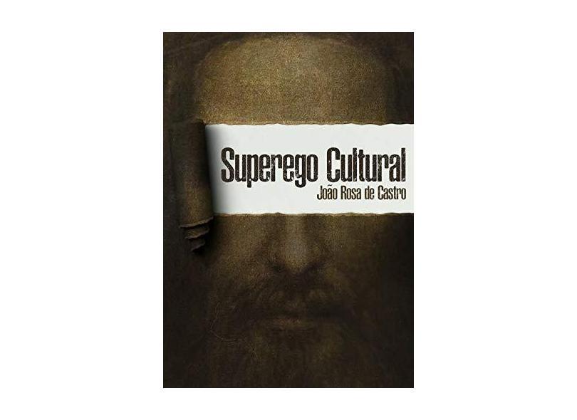 Superego Cultural - João Rosa De Castro - 9788545511410