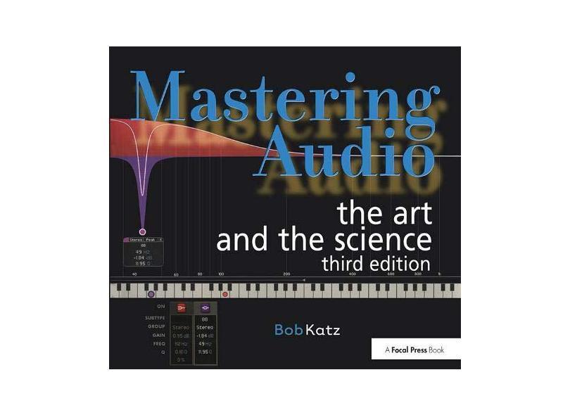 Mastering Audio: The Art and the Science - Bob Katz - 9780240818962