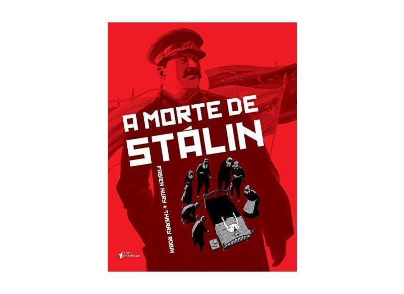A Morte de Stálin - Nury, Fabien; Robin, Thierry - 9788568493076