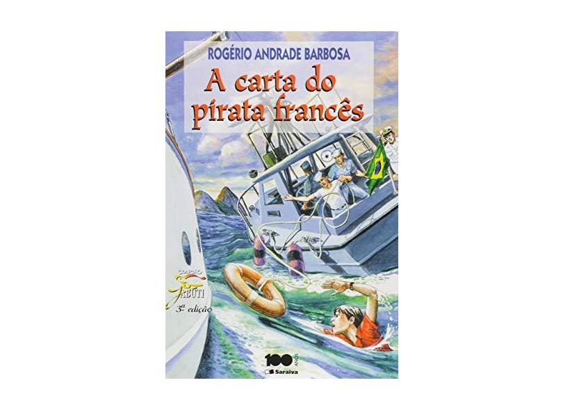 A Carta do Pirata Francês - Conforme a Nova Ortografia - Col. Jabuti - Barbosa, Rogério Andrade - 9788502032828