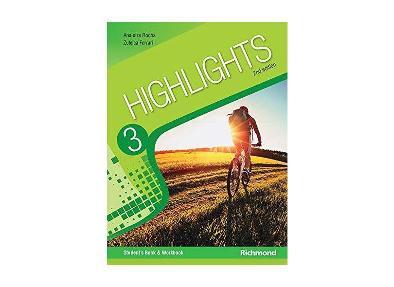 Highlights 3: Student's Book and Workbook - Zuleica Águeda Ferrari, Ana Luiza Machado Rocha - 9788516094102