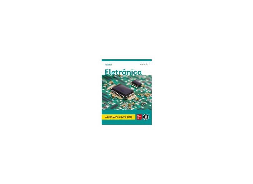 Eletrônica - Vol. 1 - 8ª Ed. 2016 - Malvino, Albert Paul - 9788580555769
