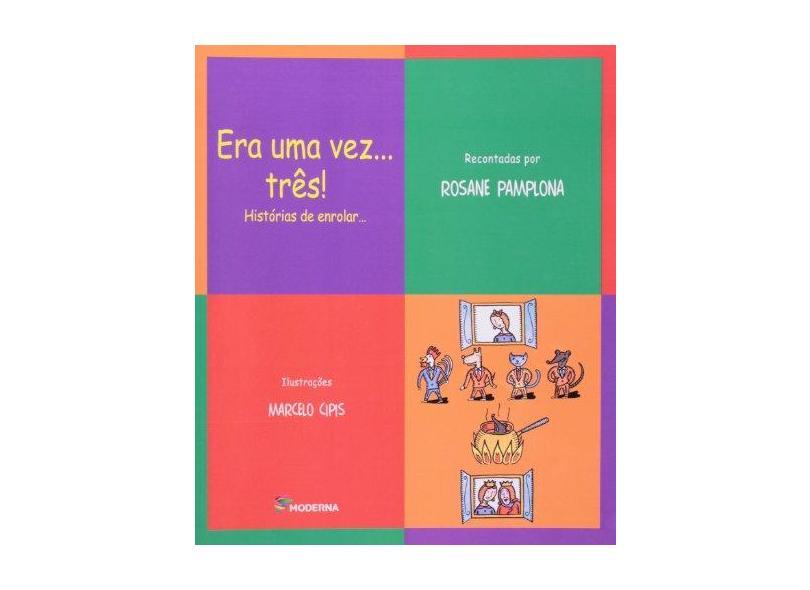Era uma Vez... Três ! - Histórias de Enrolar... - Série na Panela do Mingau - Nóbrega, Maria José; Pamplona, Rosane - 9788516045739