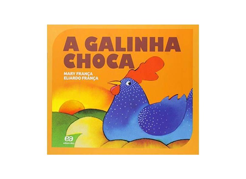 A Galinha Choca - França, Eliardo - 9788508172894