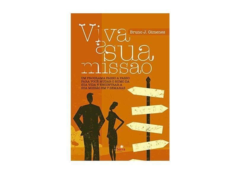 Viva A Sua Missão - J. Gimenes, Bruno - 9788564463455