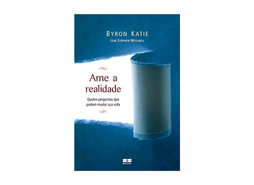 Ame a Realidade - Byron Katie - 9788576844266