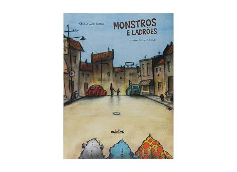 Monstros e Ladrões - Gutfreind,celso - 9788555900372