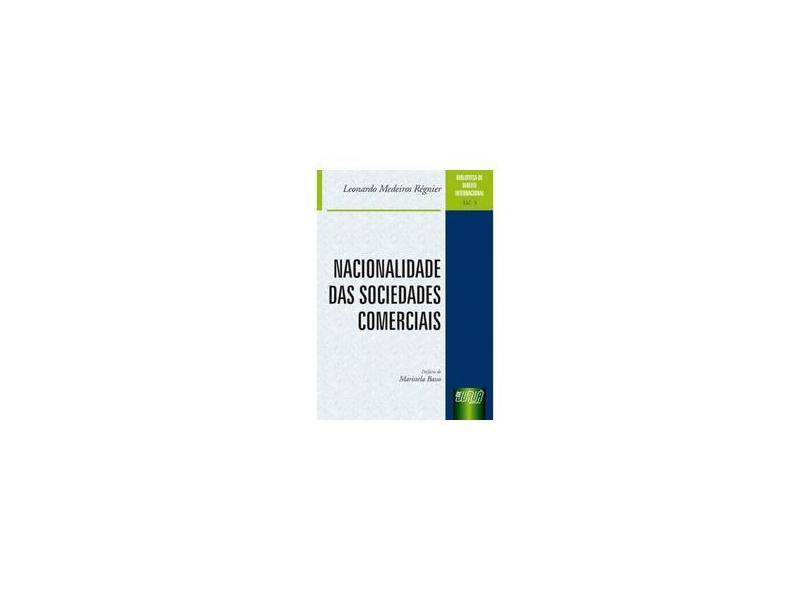 Nacionalidade das Sociedades Comerciais - Volume 5 - Leonardo Madeiros Regnier - 9788536201917