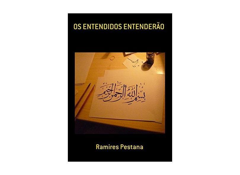 Os Entendidos Entenderão - Ramires Pestana - 9788592332129