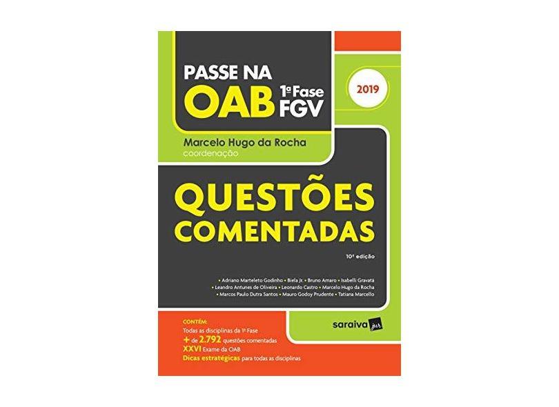 Passe Na Oab. 1ª Fase FGV. Questões Comentadas - Adriano Marteleto Godinho - 9788553605606