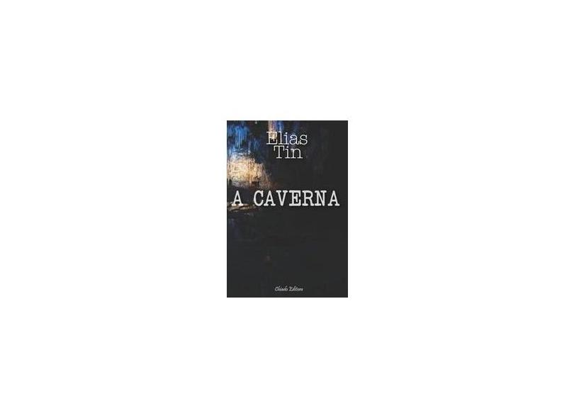 A Caverna - Elias Tin - 9789895122660