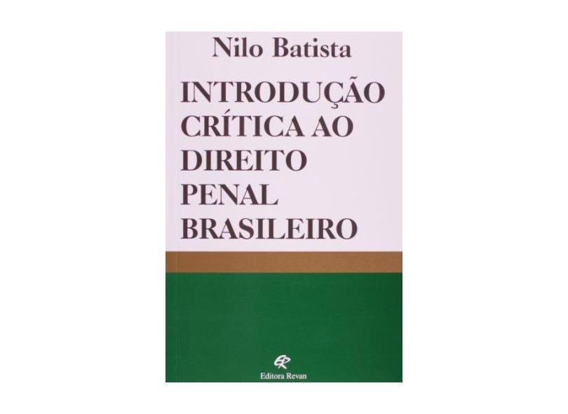 Introdução Crítica Ao Direito Penal Brasil - 12ª Ed. 2011 - Batista, Nilo - 9788571064157