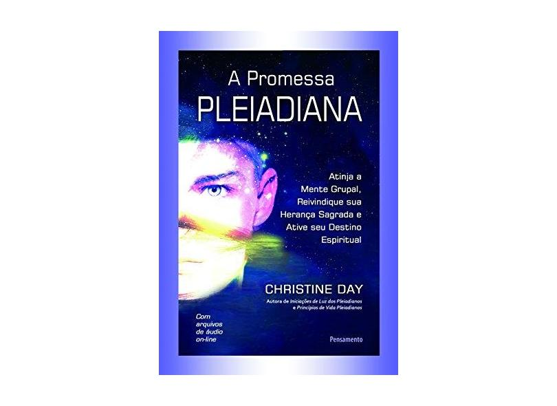 Promessa Pleiadiana - Christine Day - 9788531519796