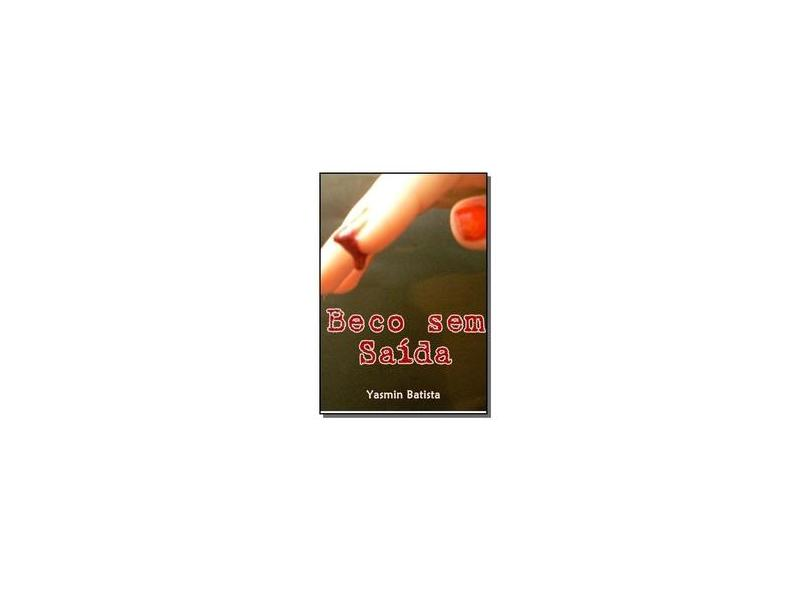 Beco sem Saída - Yasmin Batista - 9788579532207