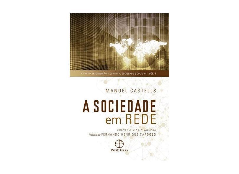 A Sociedade em Rede - A Era da Informação - Vol. 1 - 10ª Ed. - Castells, Manuel - 9788577530366