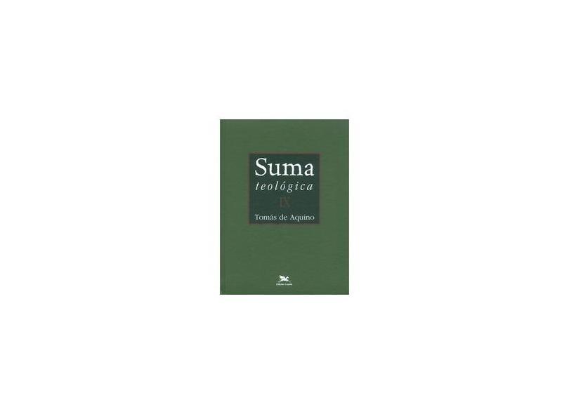 Suma Teológica, V.9 Bilíngue - Latim/Português - Tomas De (santo) Aquino - 9788515031979