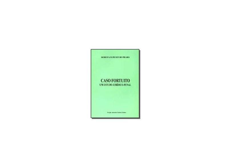 Caso Fortuito - Um Estudo Juridico Penal - Darci Prado - 9798575252313