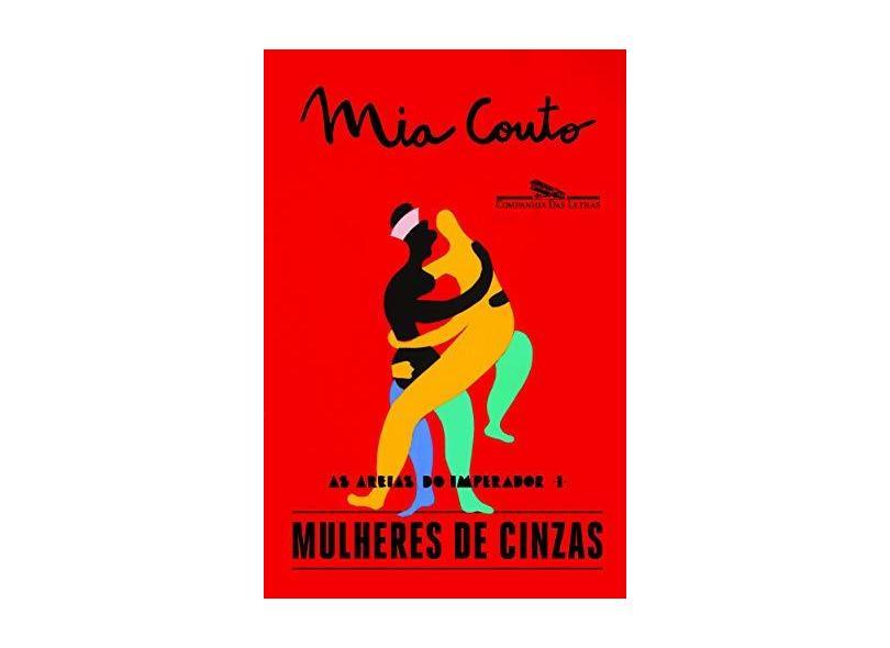 Mulheres De Cinzas - Mia Couto - 9788535926620