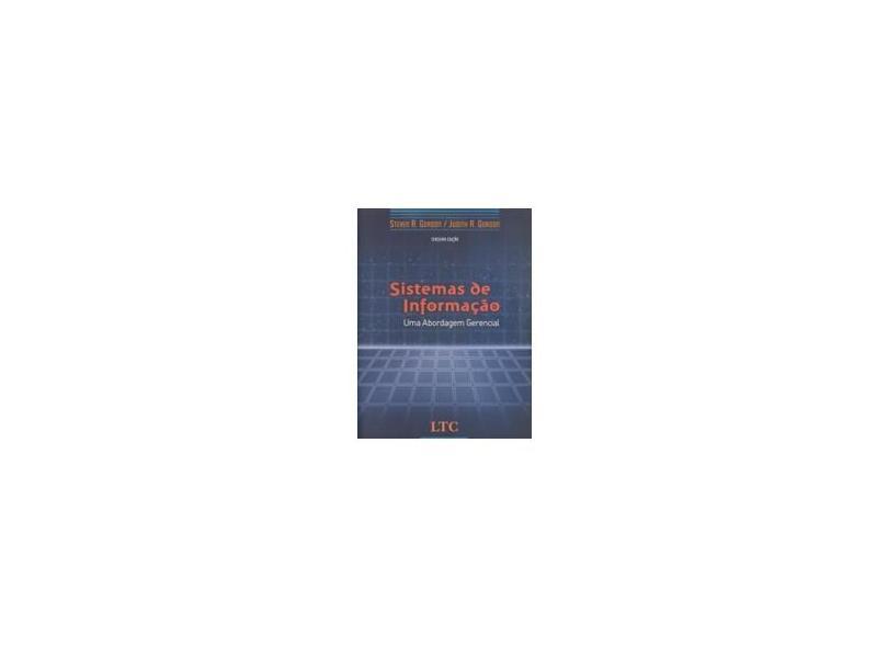 Sistemas de Informação - Uma Abordagem Gerencial - Gordon, Judith R. - 9788521614791