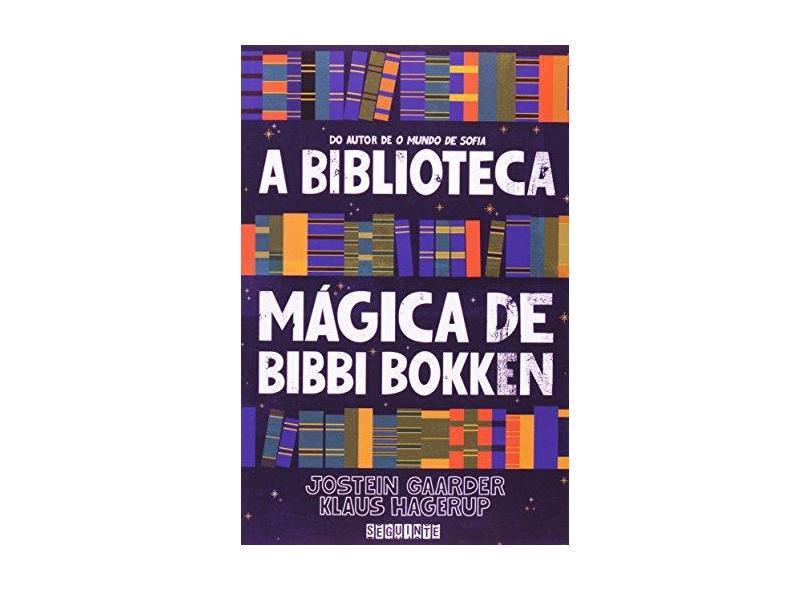 A Biblioteca Mágica de Bibbi Bokken - Hagerup, Klaus; Gaarder, Jostein - 9788535903706