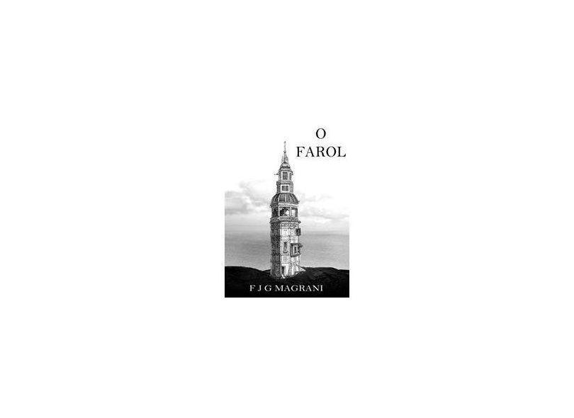 """O Farol - """"magrani, F J G"""" - 9788592240004"""