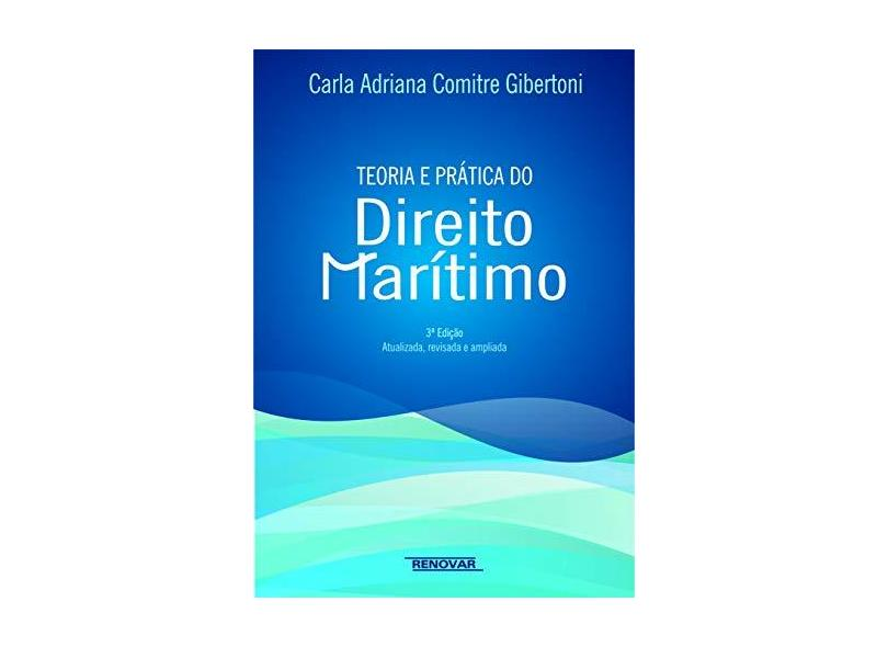 Teoria e Prática do Direito Marítimo - Capa Comum - 9788571478596